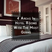 4 areas in hotel rooms with the most germs